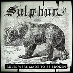 Sulphur - Rules Were Made To Be Broken